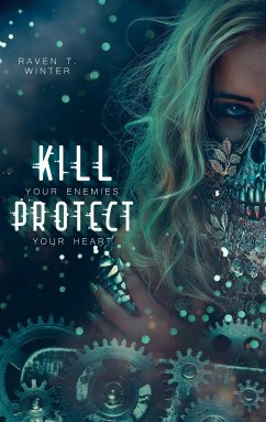 Kill your enemies protect your heart