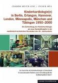 Kinderkardiologie(n) in Berlin, Erlangen, Hannover, London, Minneapolis, München und Tübingen 1950-2000
