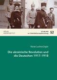Die ukrainische Revolution und die Deutschen 1917-1918
