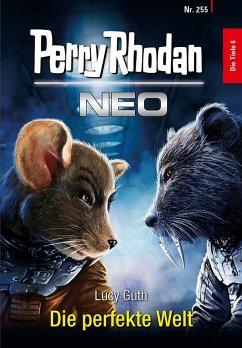 Die perfekte Welt / Perry Rhodan - Neo Bd.255 (eBook, ePUB)