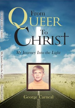 From Queer To Christ (eBook, ePUB) - Carneal, George