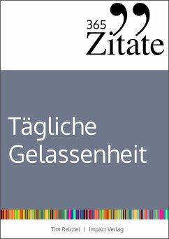 365 Zitate für stoische Gelassenheit (eBook, ePUB) - Reichel, Tim