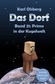 Primo in der Kugelwelt / Das Dorf Bd.21