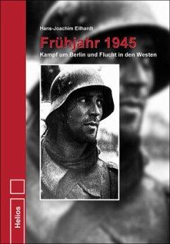 Frühjahr 1945 - Eilhardt, Hans-Joachim