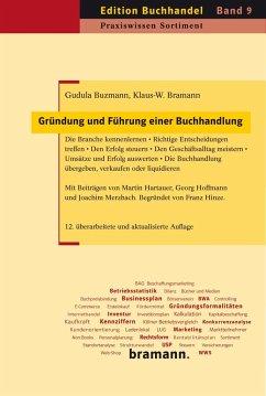 Gründung und Führung einer Buchhandlung - Buzmann, Gudula;Bramann, Klaus-W.