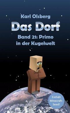Primo in der Kugelwelt / Das Dorf Bd.21 (eBook, ePUB) - Olsberg, Karl