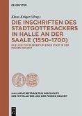 Die Inschriften des Stadtgottesackers in Halle an der Saale (1550-1700) (eBook, ePUB)