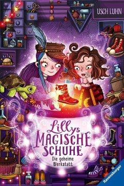 Die geheime Werkstatt / Lillys magische Schuhe Bd.1 (Mängelexemplar) - Luhn, Usch