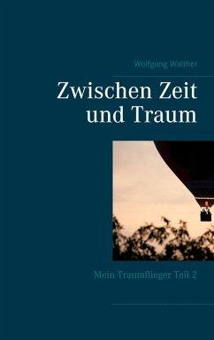 Zwischen Zeit und Traum (eBook, ePUB)