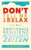 Don't tell me to relax (eBook, ePUB)