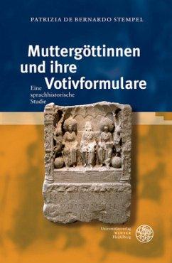 Muttergöttinnen und ihre Votivformulare - Bernardo Stempel, Patrizia de