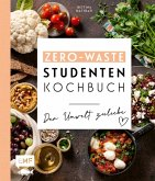 Das Zero-Waste-Studentenkochbuch - Der Umwelt zuliebe (eBook, ePUB)