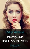 Promoted To The Italian's Fiancée (Mills & Boon Modern) (Secrets of the Stowe Family, Book 2) (eBook, ePUB)