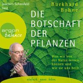 Die Botschaft der Pflanzen - Was wir von der Natur lernen können und wie sie uns heilt (Ungekürzt) (MP3-Download)
