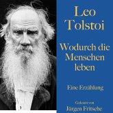 Leo Tolstoi: Wodurch die Menschen leben (MP3-Download)