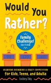 Would You Rather? Family Challenge! Edition (eBook, ePUB)