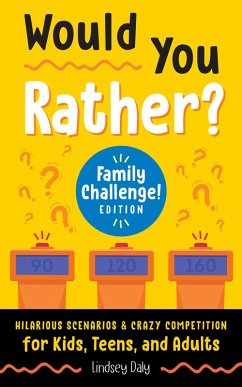 Would You Rather? Family Challenge! Edition (eBook, ePUB) - Daly, Lindsey