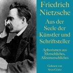 Friedrich Nietzsche: Aus der Seele der Künstler und Schriftsteller (MP3-Download)