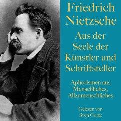 Friedrich Nietzsche: Aus der Seele der Künstler und Schriftsteller (MP3-Download) - Nietzsche, Friedrich
