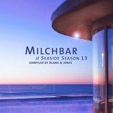 Milchbar Seaside Season 13 (Deluxe Hardcover Pack)