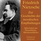 Friedrich Nietzsche: Zur Geschichte der moralischen Empfindungen (MP3-Download)