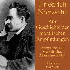 Friedrich Nietzsche: Zur Geschichte der moralischen Empfindungen (MP3-Download) - Nietzsche, Friedrich