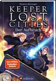 Der Aufbruch / Keeper of the Lost Cities Bd.1