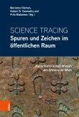 Science Tracing: Spuren und Zeichen im öffentlichen Raum