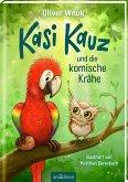 Kasi Kauz und die komische Krähe / Kasi Kauz Bd.1