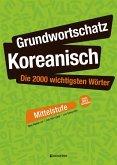 Grundwortschatz Koreanisch: Die 2000 wichtigsten Wörter - Mittelstufe