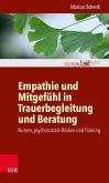Empathie und Mitgefühl in Trauerbegleitung und Beratung