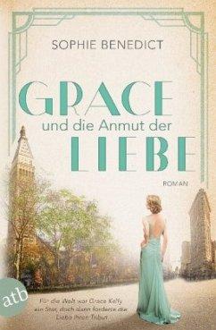 Grace und die Anmut der Liebe / Mutige Frauen zwischen Kunst und Liebe Bd.13 (Mängelexemplar) - Benedict, Sophie