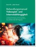 Behandlungsmanual Videospiel- und Internetabhängigkeit (eBook, ePUB)