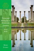 Time and Antiquity in American Empire (eBook, ePUB)