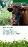 Rinderhaltung ohne Schlachtung: ein Agrar-Care-System