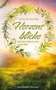 Herzensblicke - Schwander, Livia