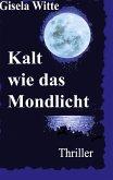 Kalt wie das Mondlicht