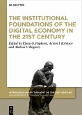 The Institutional Foundations of the Digital Economy in the 21st Century (eBook, PDF)
