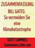 Zusammenfassung: Bill Gates: So vermeiden Sie eine Klimakatastrophe (eBook, ePUB)