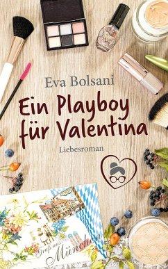 Ein Playboy für Valentina (eBook, ePUB) - Bolsani, Eva