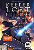 Keeper of the Lost Cities - Der Aufbruch (Keeper of the Lost Cities 1) (eBook, ePUB)
