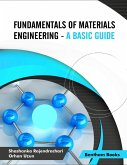Fundamentals of Materials Engineering - A Basic Guide (eBook, ePUB)