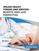 Online Health Forums and Services: Benefits, Risks and Perspectives (eBook, ePUB)