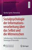 Sozialpsychologie der Informationsverarbeitung über das Selbst und die Mitmenschen (eBook, PDF)