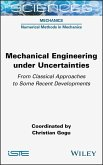 Mechanical Engineering in Uncertainties From Classical Approaches to Some Recent Developments (eBook, PDF)