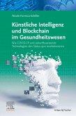 Künstliche Intelligenz und Blockchain im Gesundheitswesen (eBook, ePUB)