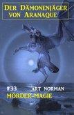 Der Dämonenjäger von Aranaque 33: ¿Mörder-Magie (eBook, ePUB)