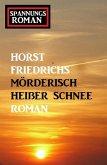 Mörderisch heißer Schnee: Spannungsroman (eBook, ePUB)