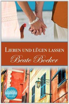 Lieben und lügen lassen (eBook, ePUB) - Boeker, Beate