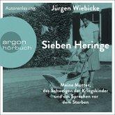 Sieben Heringe - Meine Mutter, das Schweigen der Kriegskinder und das Sprechen vor dem Sterben (Ungekürzte Autorenlesung) (MP3-Download)